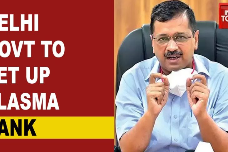 Arvind Kejriwal Announces Plasma Bank For Treatment Of Coronavirus Patients In Delhi